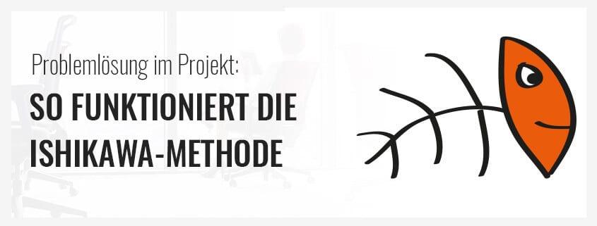 Problemlösung Im Projekt So Funktioniert Die Ishikawa Methode