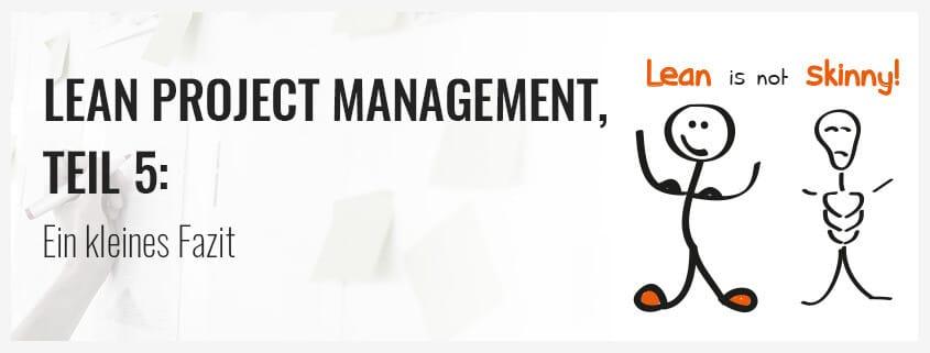 Lean Project Management Teil 5 Ein Kleines Fazit Projekte Leicht