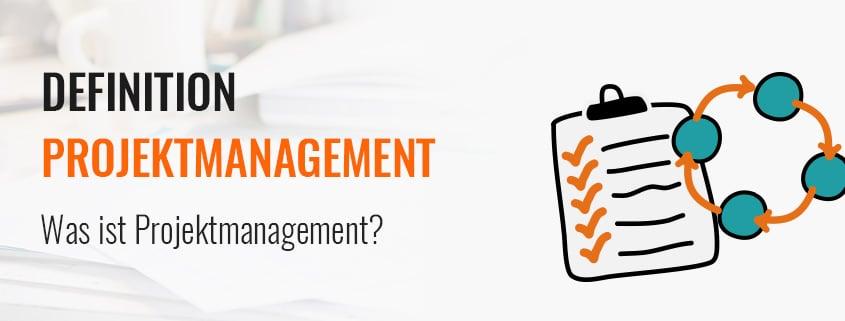 Definition Projektmanagement